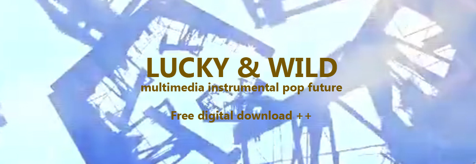 Lucky and Wild (2010)